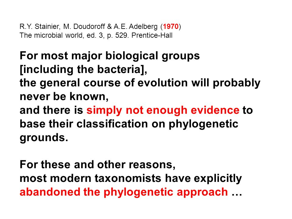 For most major biological groups [including the bacteria],